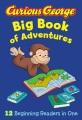 Curious George : big book of adventures.
