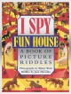 I spy : funhouse : a book of picture riddles