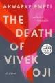 The death of Vivek Oji : a novel