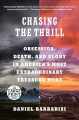 Chasing the thrill : obsession, death, and glory in America