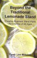 Beyond the traditional lemonade stand : creative business stand plans for children of all ages