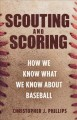 Scouting and scoring : how we know what we know about baseball
