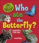 Who ate the butterfly? : a rainforest food chain