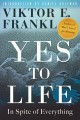 Yes to life : in spite of everything