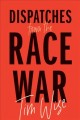 Dispatches from the race war