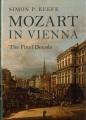 Mozart in Vienna : the final decade