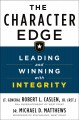 The character edge : leading and winning with integrity