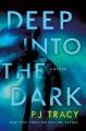 Deep into the dark : a mystery