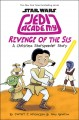 Revenge of the Sis Star Wars: Jedi Academy Series, Book 7.