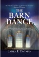 The barn dance : somewhere between heaven and earth, there is a place where the magic never ends
