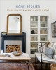 Home Stories : Design Ideas for Making a House a Home