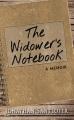 The widower's notebook a memoir