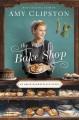 The bake shop : an Amish marketplace novel