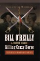 Killing Crazy Horse : the merciless Indian wars in America