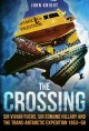 The crossing : Sir Edmund Hillary, Sir Vivian Fuchs and the Trans-Antarctic Expedition 1953-58