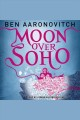 Moon Over Soho Rivers of London Series, Book 2.