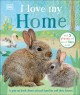 I love my home : a pop-up book about animal families and their homes
