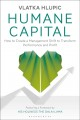 Humane capital : how to create a management shift to transform performance and profit