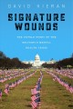Signature wounds : the untold story of the military's mental health crisis
