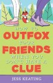 How to Outfox Your Friends When You Don't Have a Clue My Life Is a Zoo Series, Book 3.