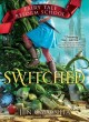Switched Fairy Tale Reform School Series, Book 4.