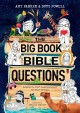The big book of Bible questions : answers to kids' questions about the Bible & faith