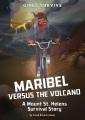 Maribel versus the volcano : a Mount St. Helens survival story