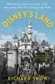 Disney's land / Walt Disney and the Invention of the Amusement Park That Changed the World
