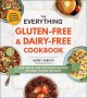 The everything gluten-free & dairy-free cookbook : 300 simple and satisfying recipes without gluten or dairy
