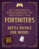 An unofficial encyclopedia of strategy for Fortniters : Battle Royale for noobs