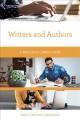 Writers and authors : a practical career guide