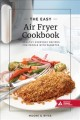 The easy air fryer cookbook : healthy, everyday recipes for people with diabetes