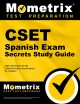 CSET Spanish exam secrets : study guide : your key to exam success