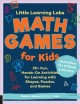 Math games for kids : 25+ fun, hands-on activities for learning with shapes, puzzles, and games