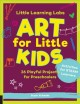 Art for little kids : 26 playful projects for preschoolers