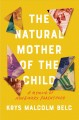 The natural mother of the child : a memoir of nonbinary parenthood