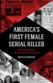 America's first female serial killer : Jane Toppan and the making of a monster