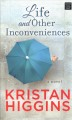 Life and other inconveniences : a novel