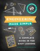 Engineering made simple : a complete guide in ten easy lessons