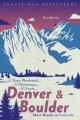 Easy weekend getaways from Denver & Boulder : short breaks in Colorado