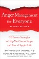 Anger management for everyone : ten proven strategies to help you control anger and live a happier life