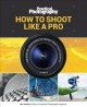 Practical photography : how to shoot like a pro.