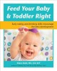 Feed your baby & toddler right : early eating and drinking skills encourage the best development