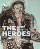 Georg Baselitz : the heroes