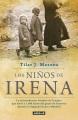 Los niños de Irena : la extrordinaria historia de la mujer que salvó a 2500 ni̋nos del gueto de Varsovia durant la Segunda Guerra Mundial