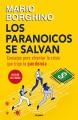 Los paranoicos se salvan : consejos para afrontar la crisis que trajo la pandemia