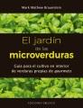 El jardín de las microverduras : guía de cultivo en interior de verduras propias de gourmets