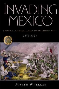 Invading Mexico