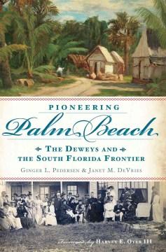 Pioneering Palm Beach