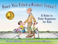 Book Cover: Have You Filled a Bucket Today?